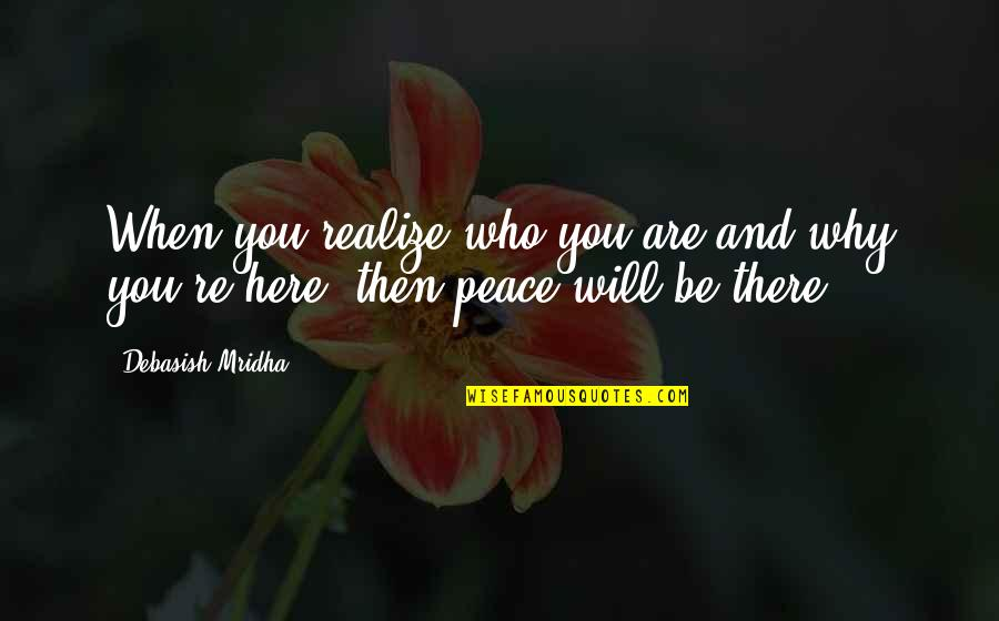 Happy Songkran Quotes By Debasish Mridha: When you realize who you are and why