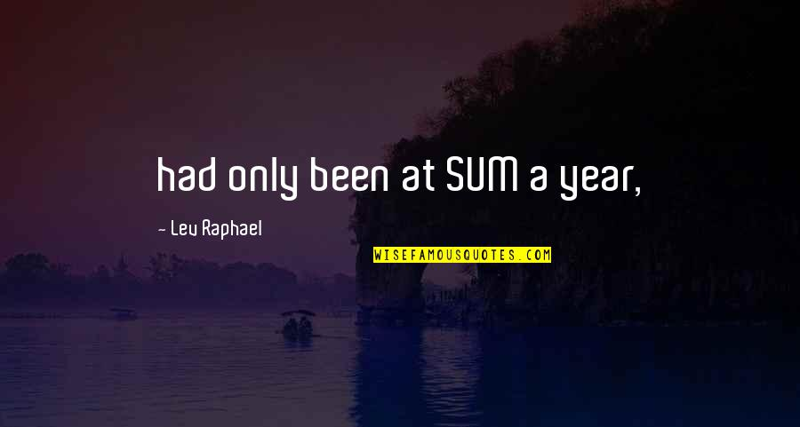 Happy Songkran Quotes By Lev Raphael: had only been at SUM a year,