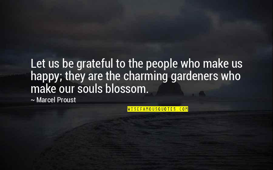 Happy Souls Quotes By Marcel Proust: Let us be grateful to the people who