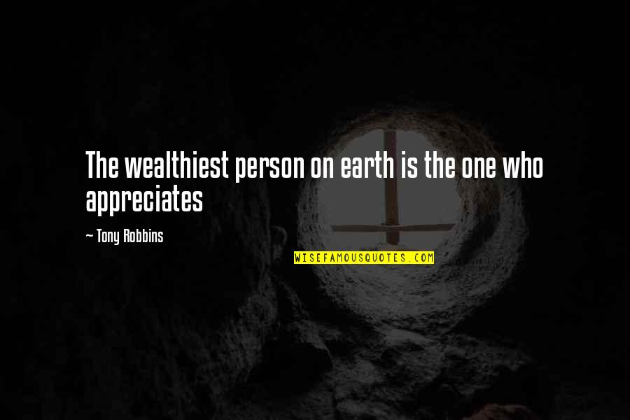 Happy Statements Quotes By Tony Robbins: The wealthiest person on earth is the one
