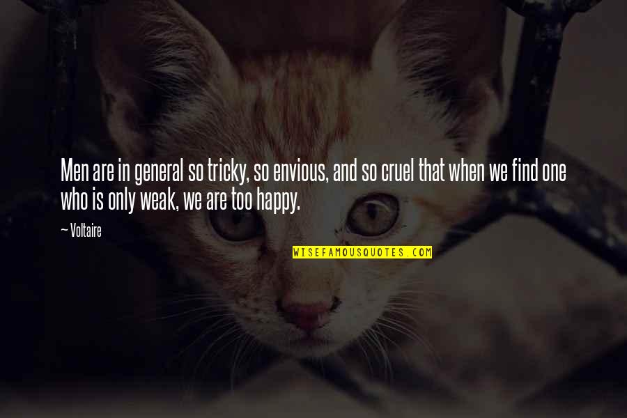 Happy To B With U Quotes By Voltaire: Men are in general so tricky, so envious,