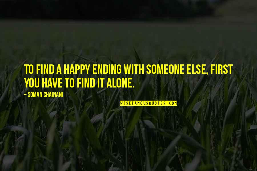 Happy To Find Someone Quotes By Soman Chainani: To find a happy ending with someone else,