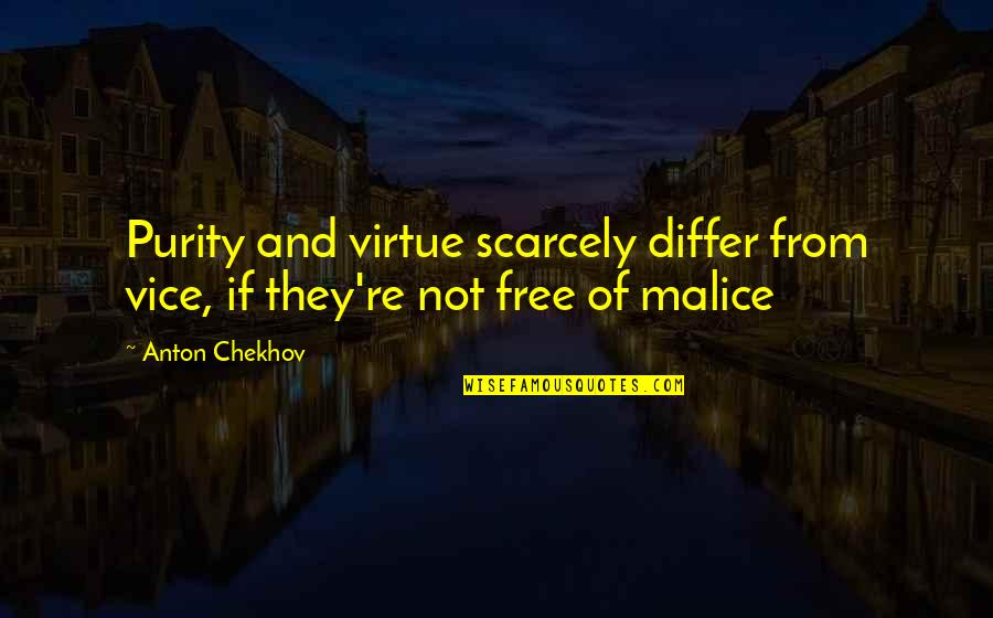 Happy To Miss Someone Quotes By Anton Chekhov: Purity and virtue scarcely differ from vice, if