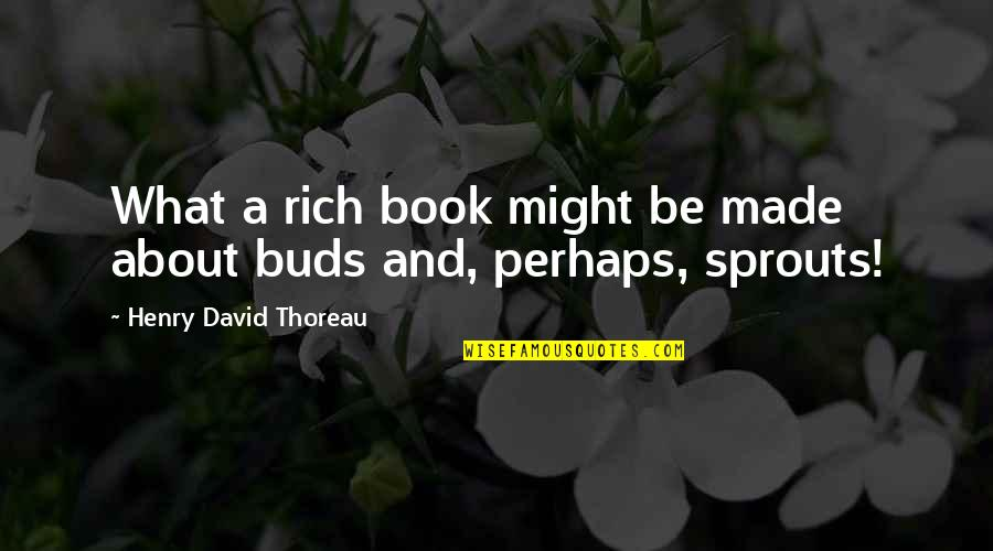 Happy Vesak Day Quotes By Henry David Thoreau: What a rich book might be made about