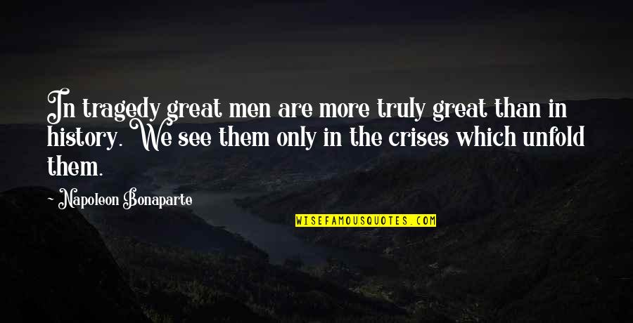 Happy Wednesday Work Quotes By Napoleon Bonaparte: In tragedy great men are more truly great
