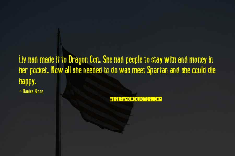 Happy With Her Quotes By Danika Stone: Liv had made it to Dragon Con. She