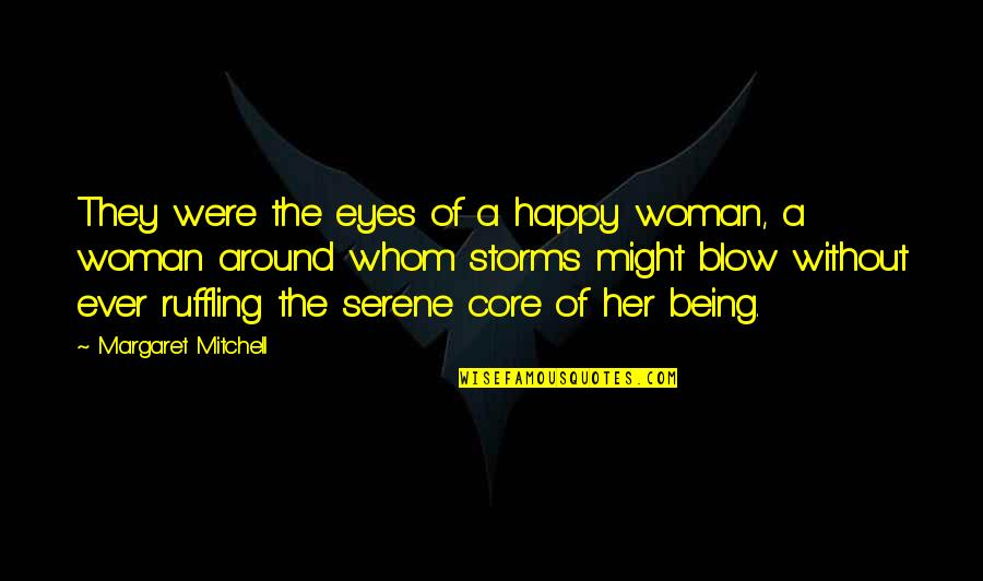 Happy With Her Quotes By Margaret Mitchell: They were the eyes of a happy woman,