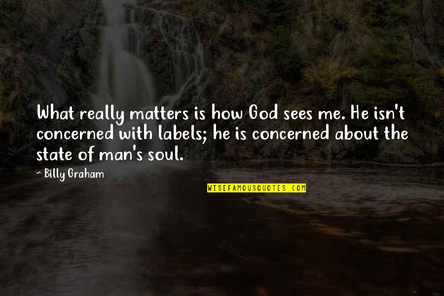 Haq Punjabi Quotes By Billy Graham: What really matters is how God sees me.