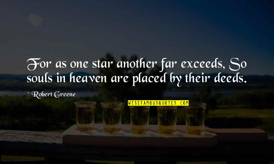 Haq Punjabi Quotes By Robert Greene: For as one star another far exceeds, So