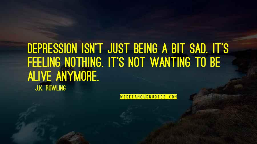 Haram Relationship Islamic Quotes By J.K. Rowling: Depression isn't just being a bit sad. It's