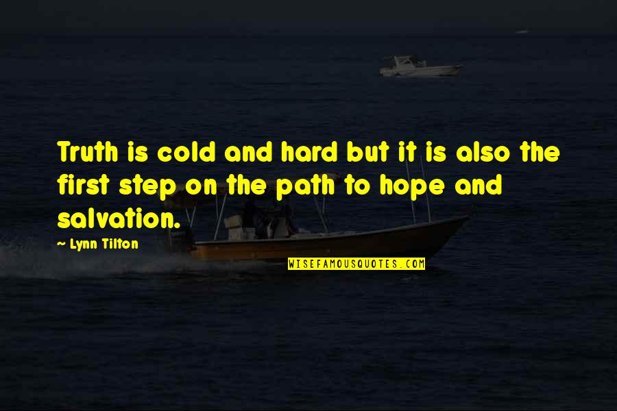 Hard But Truth Quotes By Lynn Tilton: Truth is cold and hard but it is
