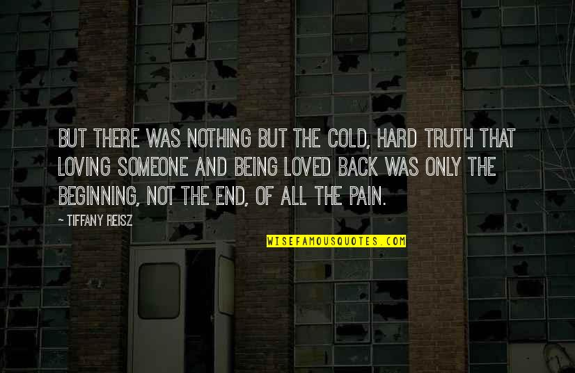 Hard But Truth Quotes By Tiffany Reisz: But there was nothing but the cold, hard