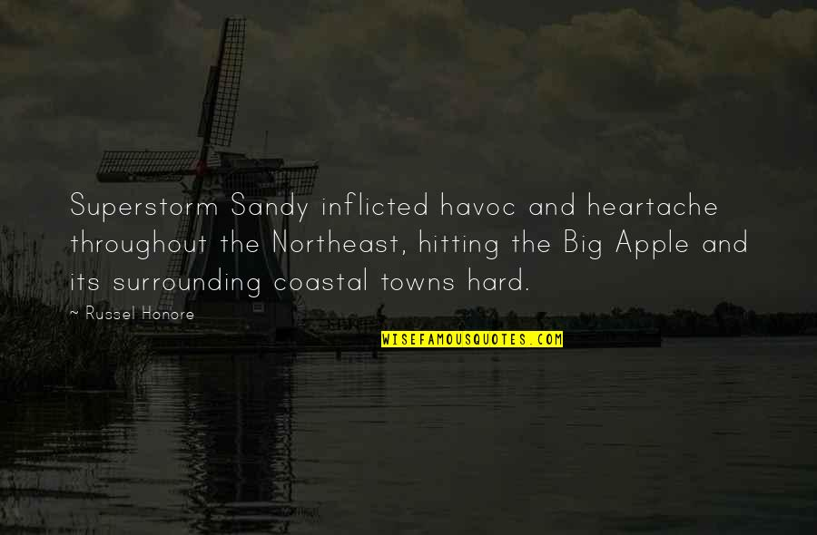 Hard Hitting Quotes By Russel Honore: Superstorm Sandy inflicted havoc and heartache throughout the