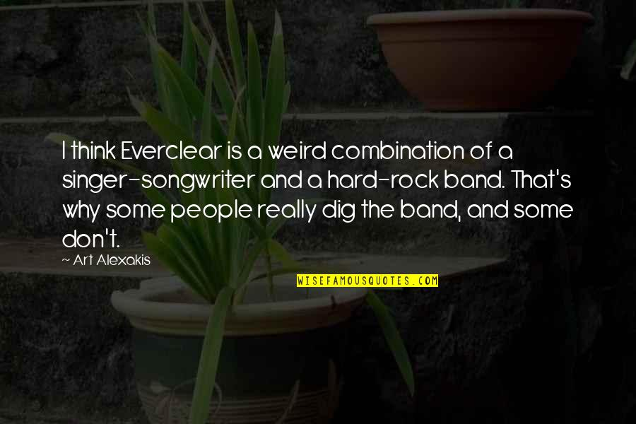Hard Rock Quotes By Art Alexakis: I think Everclear is a weird combination of