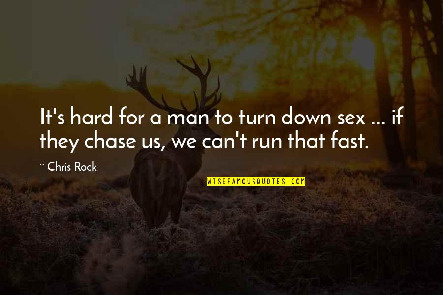 Hard Rock Quotes By Chris Rock: It's hard for a man to turn down