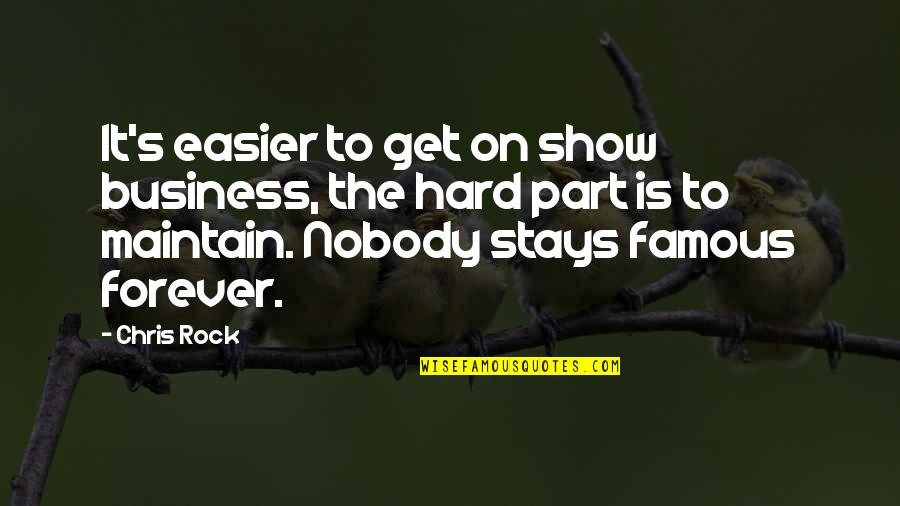Hard Rock Quotes By Chris Rock: It's easier to get on show business, the