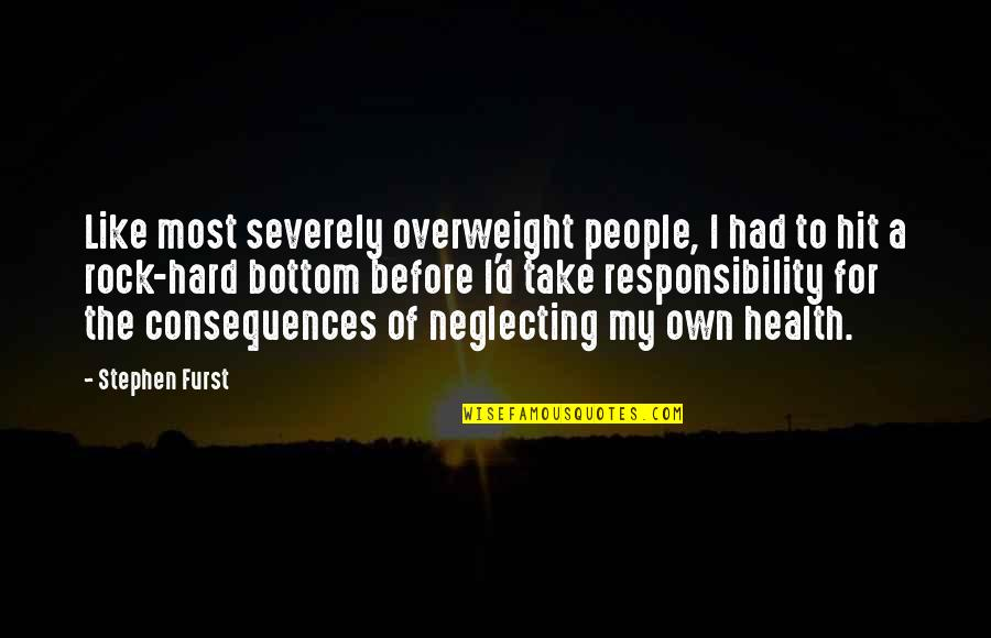 Hard Rock Quotes By Stephen Furst: Like most severely overweight people, I had to