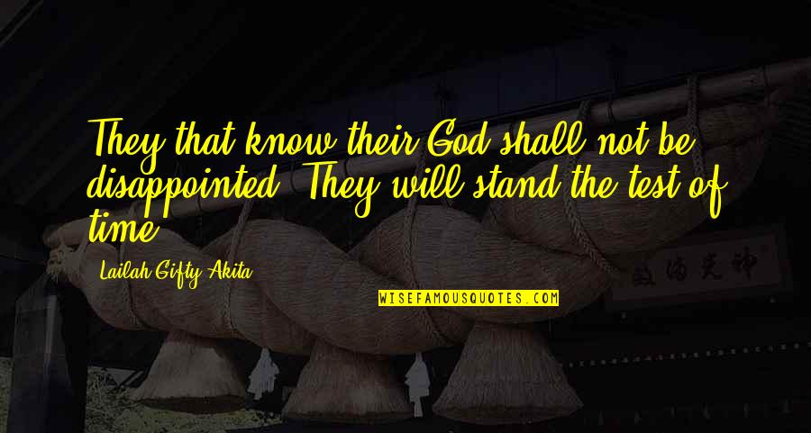 Hard Time Of Life Quotes By Lailah Gifty Akita: They that know their God shall not be