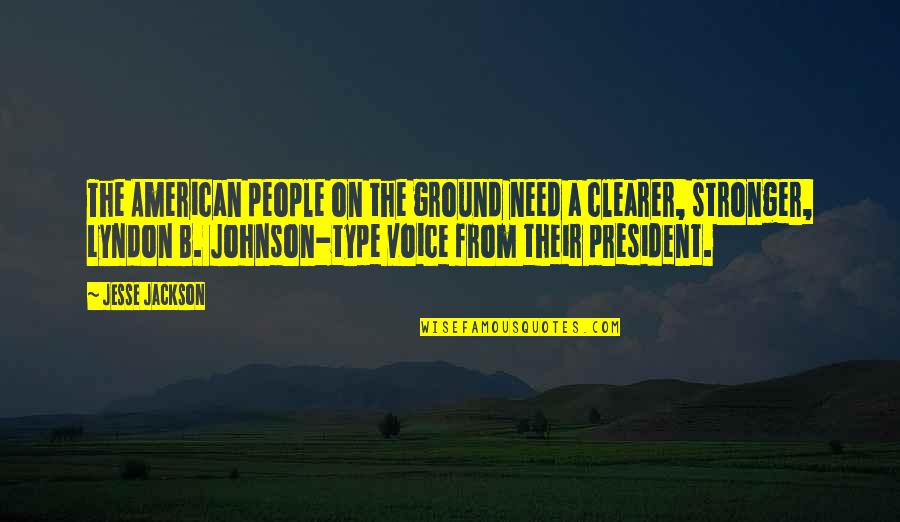 Hard To Love Lee Brice Quotes By Jesse Jackson: The American people on the ground need a
