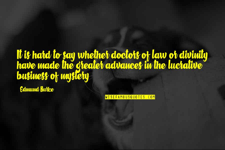 Hard To Say Quotes By Edmund Burke: It is hard to say whether doctors of