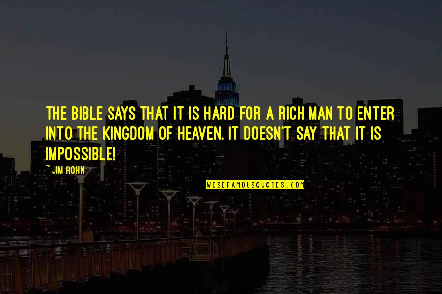 Hard To Say Quotes By Jim Rohn: The Bible says that it is hard for