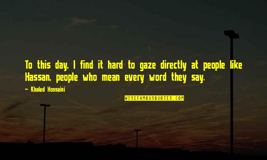 Hard To Say Quotes By Khaled Hosseini: To this day, I find it hard to