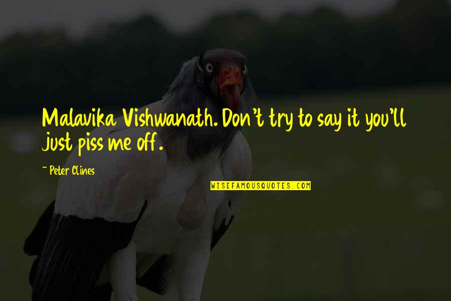 Hard To Say Quotes By Peter Clines: Malavika Vishwanath. Don't try to say it you'll