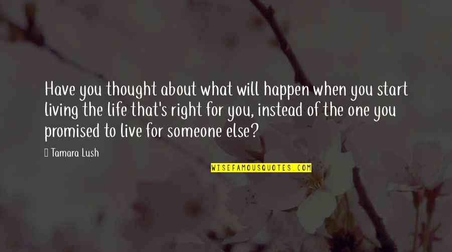 Hard To Swallow Quotes By Tamara Lush: Have you thought about what will happen when