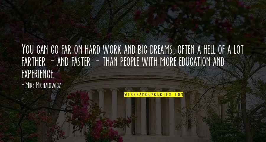 Hard Work And Experience Quotes By Mike Michalowicz: You can go far on hard work and
