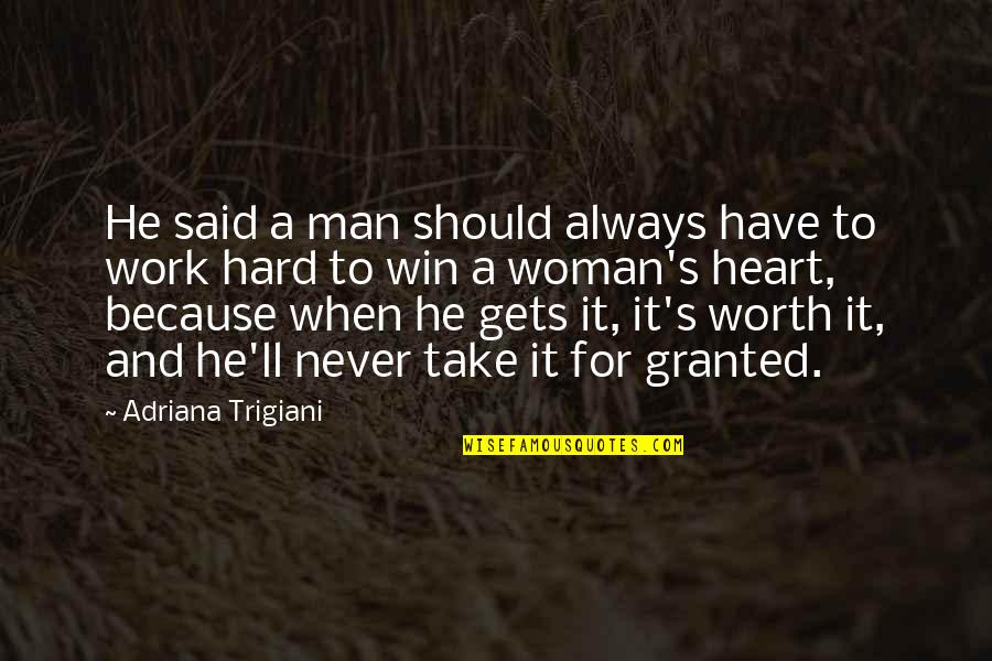 Hard Work And Love Quotes By Adriana Trigiani: He said a man should always have to
