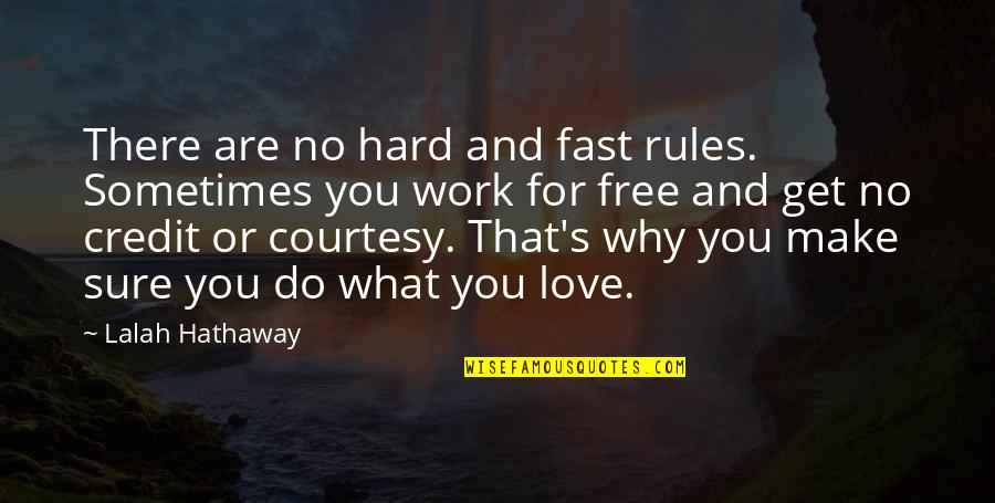 Hard Work And Love Quotes By Lalah Hathaway: There are no hard and fast rules. Sometimes