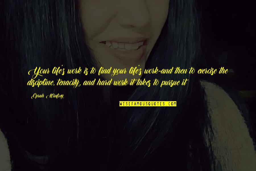 Hard Work And Love Quotes By Oprah Winfrey: Your life's work is to find your life's