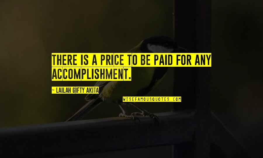 Hard Work And Success In Life Quotes By Lailah Gifty Akita: There is a price to be paid for