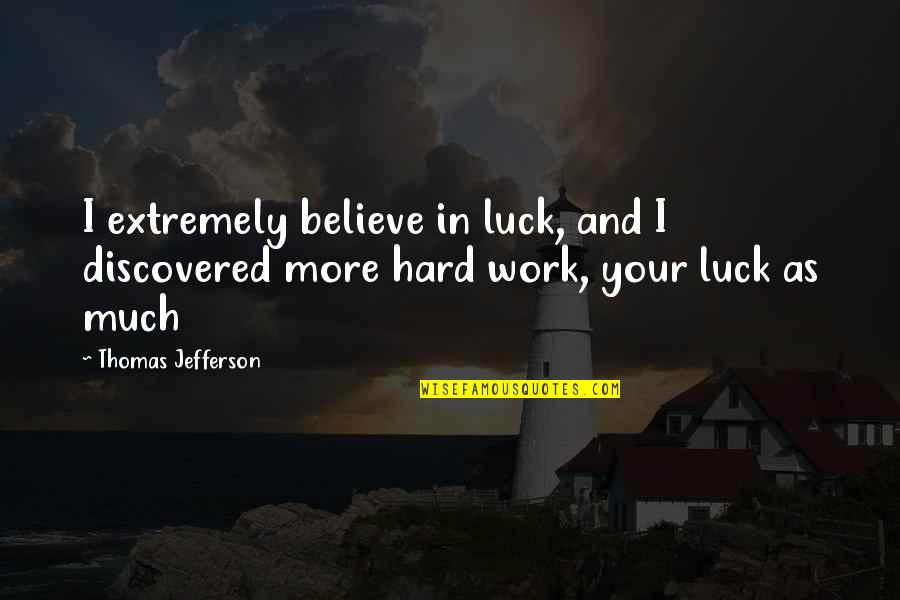 Hard Work Luck Quotes Top 42 Famous Quotes About Hard Work Luck