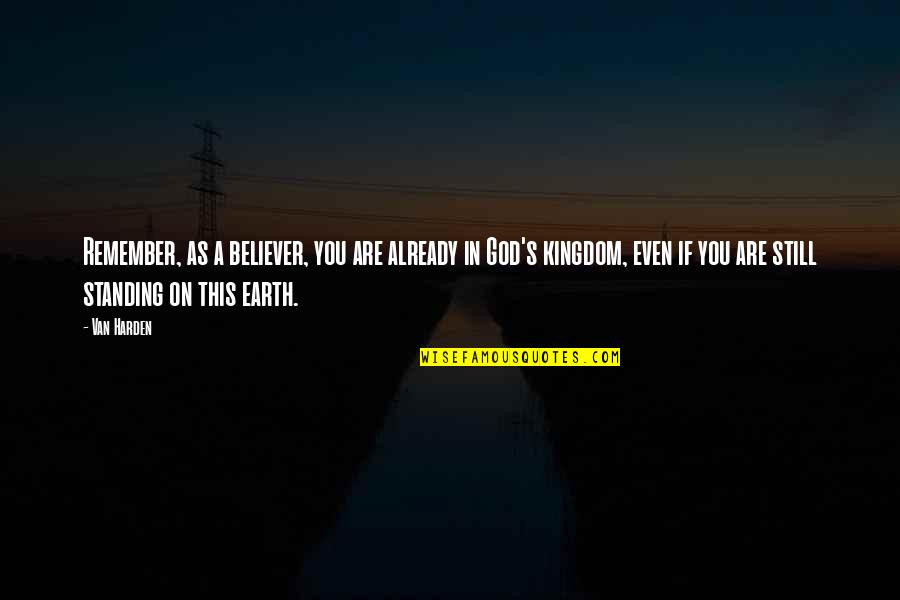 Harden The F Up Quotes By Van Harden: Remember, as a believer, you are already in