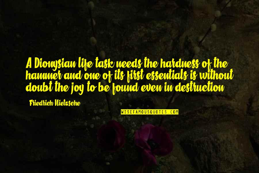 Hardness Quotes By Friedrich Nietzsche: A Dionysian life task needs the hardness of