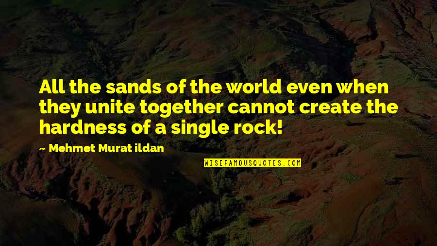 Hardness Quotes By Mehmet Murat Ildan: All the sands of the world even when
