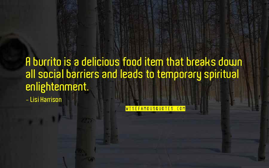 Hardship Paid Off Quotes By Lisi Harrison: A burrito is a delicious food item that