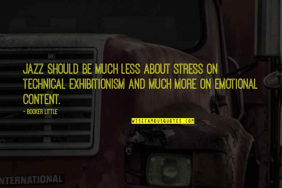 Hardstyle Music Quotes By Booker Little: Jazz should be much less about stress on