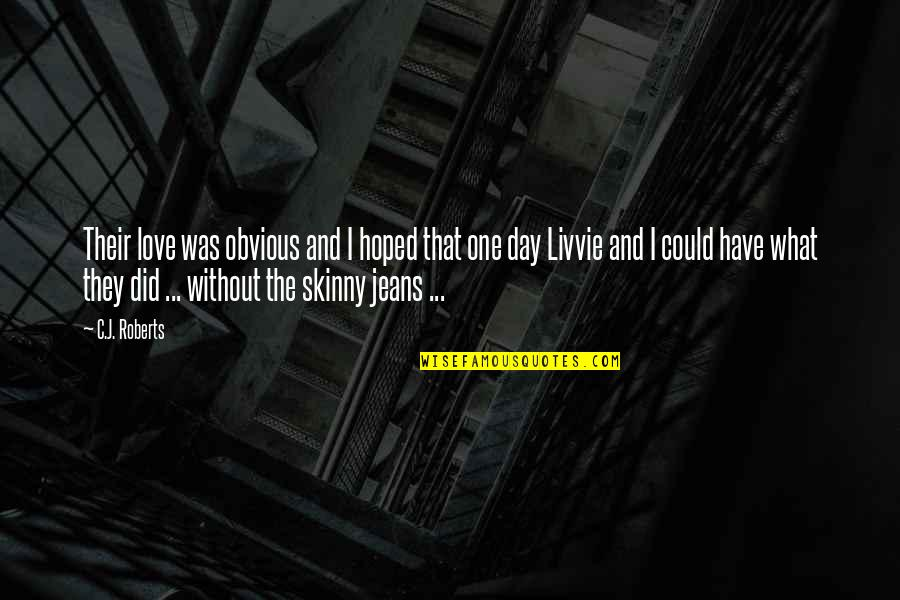 Hardstyle Music Quotes By C.J. Roberts: Their love was obvious and I hoped that