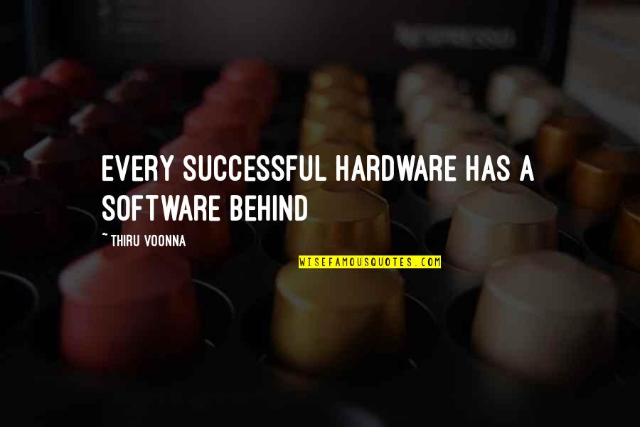 Hardware And Software Quotes By Thiru Voonna: Every successful hardware has a software behind