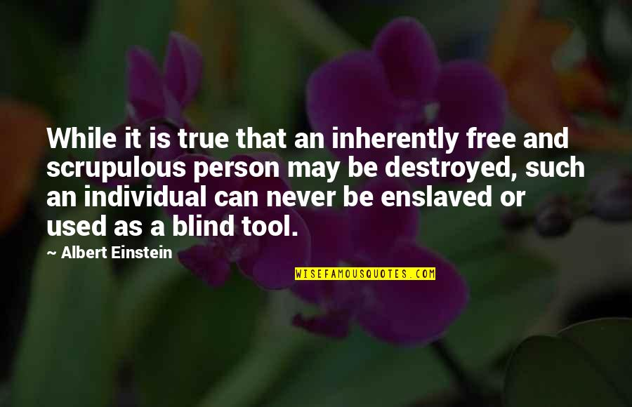 Harebrained Quotes By Albert Einstein: While it is true that an inherently free