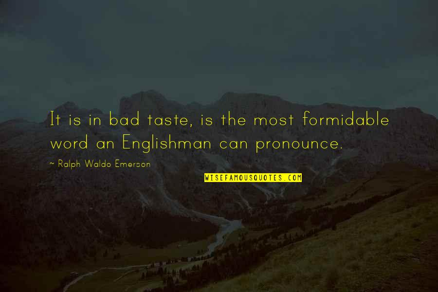 Harebrained Quotes By Ralph Waldo Emerson: It is in bad taste, is the most