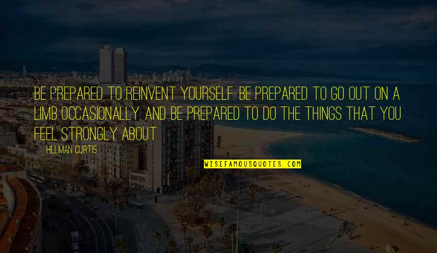 Harish Salve Quotes By Hillman Curtis: Be prepared to reinvent yourself. Be prepared to