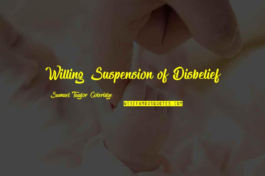 Harley Davidson Phrases Quotes By Samuel Taylor Coleridge: Willing Suspension of Disbelief