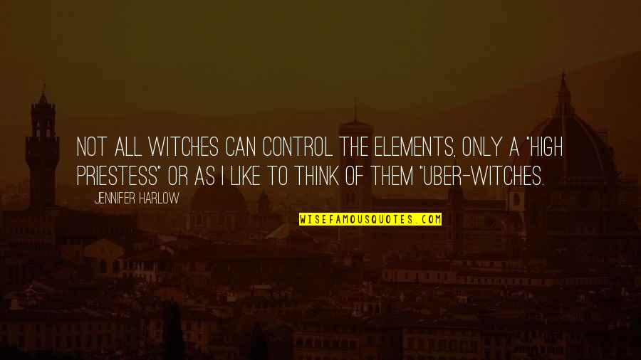 Harlow Quotes By Jennifer Harlow: Not all witches can control the elements, only