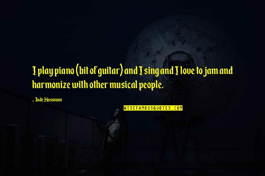 Harmonize Quotes By Jade Hassoune: I play piano (bit of guitar) and I
