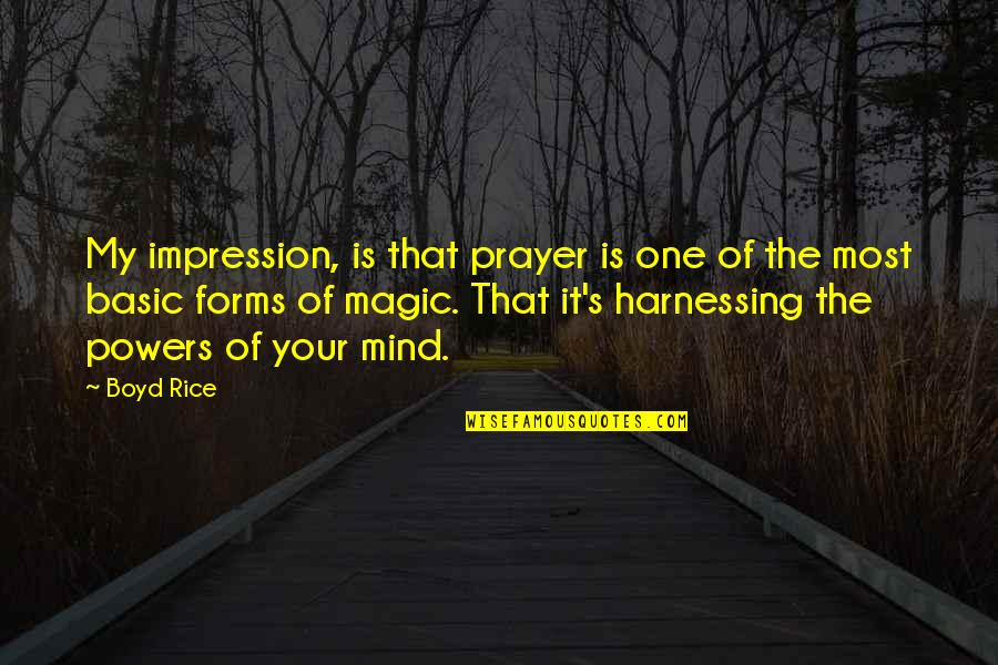 Harnessing Quotes By Boyd Rice: My impression, is that prayer is one of