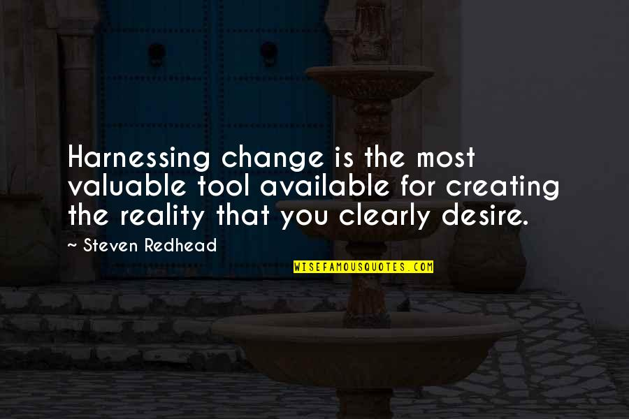 Harnessing Quotes By Steven Redhead: Harnessing change is the most valuable tool available