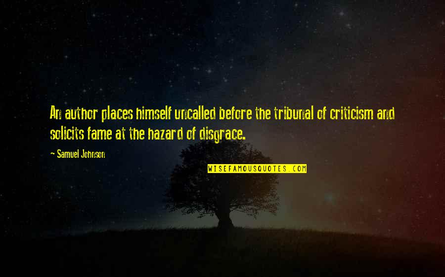 Harold J Smith Quotes By Samuel Johnson: An author places himself uncalled before the tribunal